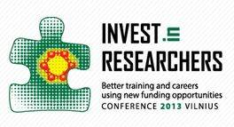 "Conference ""INVEST IN RESEARCHERS: Better training and careers using new funding opportunities"", 14-15 November 2013, Vilnius (Lithuania)"